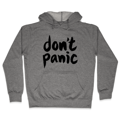 Don't Panic Hooded Sweatshirt
