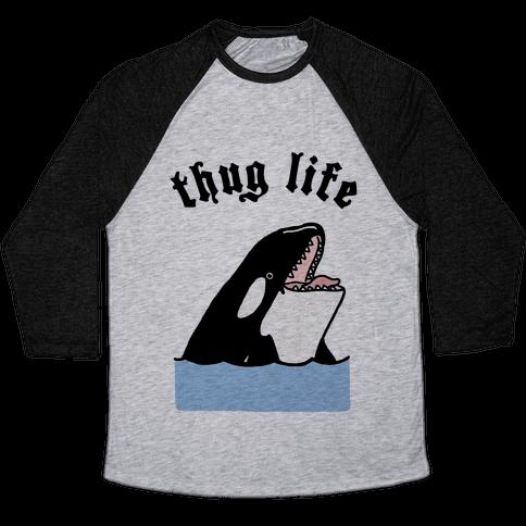 Thug Life Killer Whale Baseball Tee