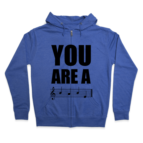 You Are A BABE Zip Hoodie
