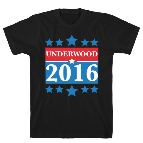 Underwood For President 2016 T-Shirt