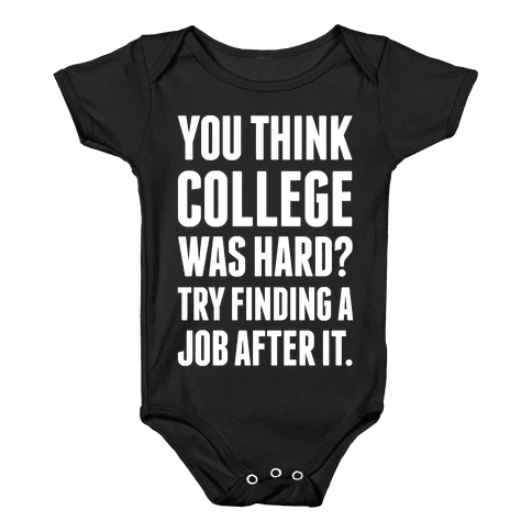 You Think College Was Hard? Baby Onesy