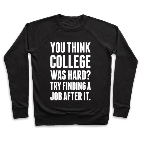 You Think College Was Hard? Pullover
