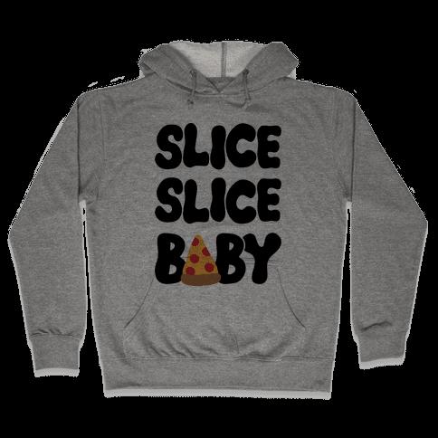 Slice Slice Baby Hooded Sweatshirt