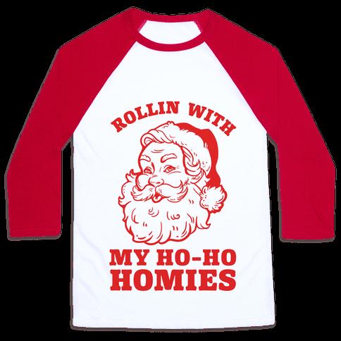 Rollin With My Ho Ho Homies Baseball Tee