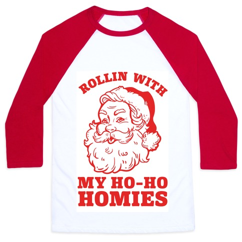 Rollin With My Ho Ho Homies Baseball Tee