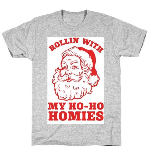 Rollin With My Ho Ho Homies T-Shirt