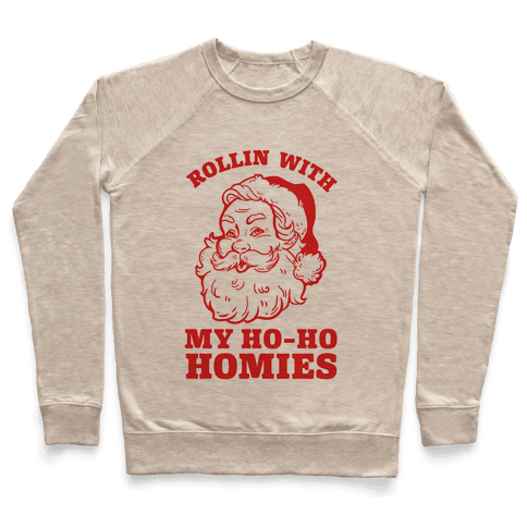 Rollin With My Ho Ho Homies Pullover