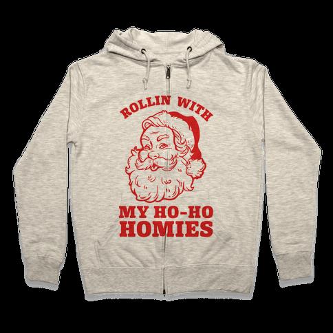 Rollin With My Ho Ho Homies Zip Hoodie