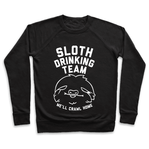 Sloth Drinking Team (White Ink) Pullover