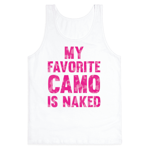My Favorite Camo Is Naked Tank Top