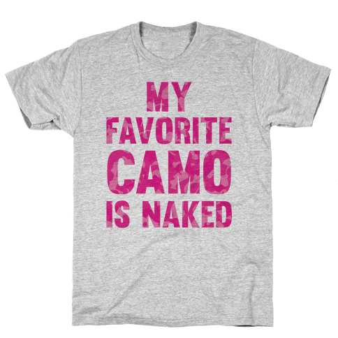 My Favorite Camo Is Naked Mens T-Shirt