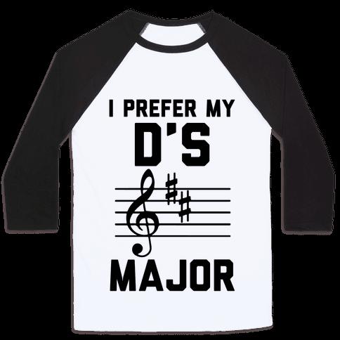 I Prefer My D's Major