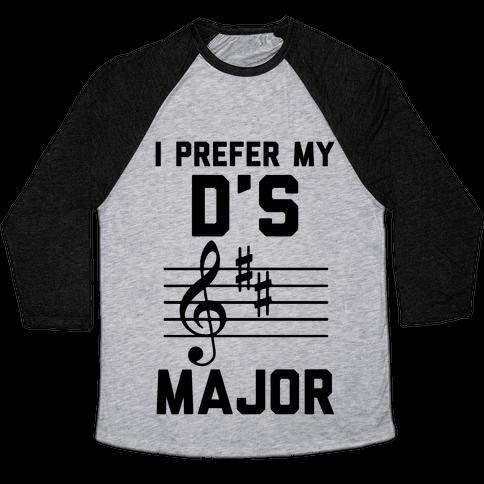 I Prefer My D's Major Baseball Tee
