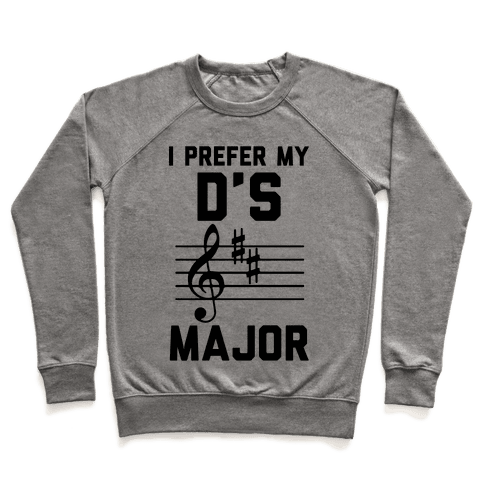 I Prefer My D's Major Pullover
