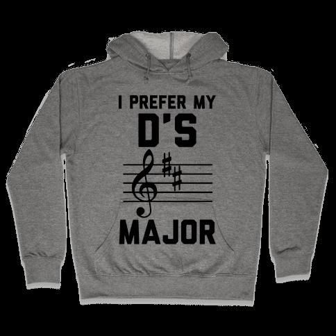 I Prefer My D's Major Hooded Sweatshirt