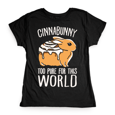 Cinnabunny Too Pure For This World Womens T-Shirt
