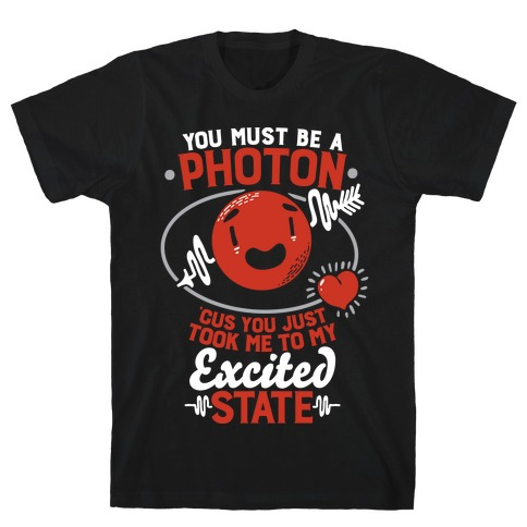 You Must Be a Photon Mens T-Shirt