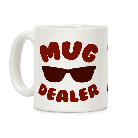 Mug Dealer Coffee Mug