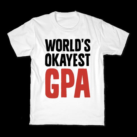 World's Okayest GPA Kids T-Shirt
