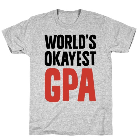 World's Okayest GPA T-Shirt