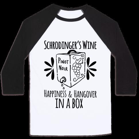 Schrodingers Wine Baseball Tee