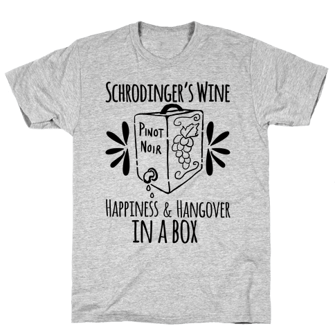 Schrodingers Wine Mens T-Shirt