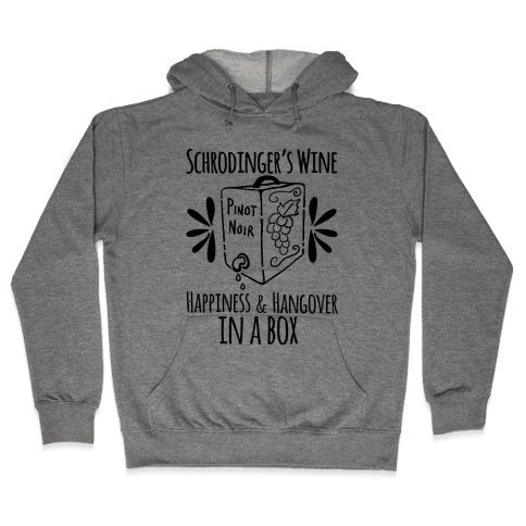Schrodingers Wine Hooded Sweatshirt
