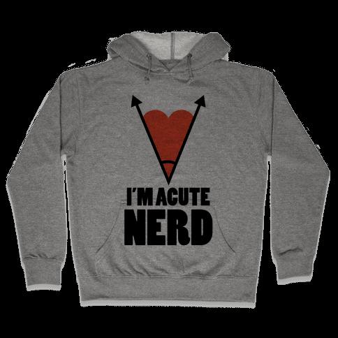 I'm Acute Nerd Hooded Sweatshirt