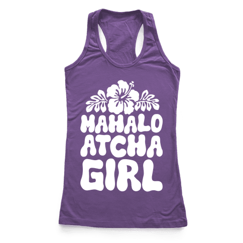 Mahalo Atcha Girl Racerback Tank Top
