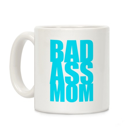 Badass Mom Coffee Mug