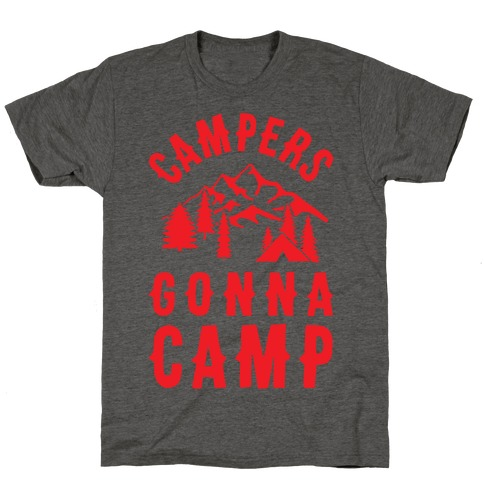 Campers Gonna Camp T-Shirt