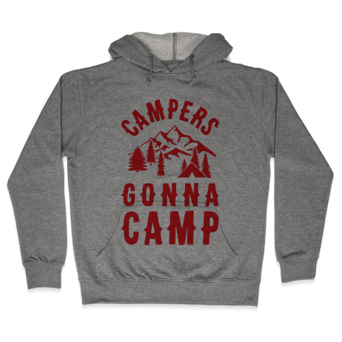 Campers Gonna Camp Hooded Sweatshirt