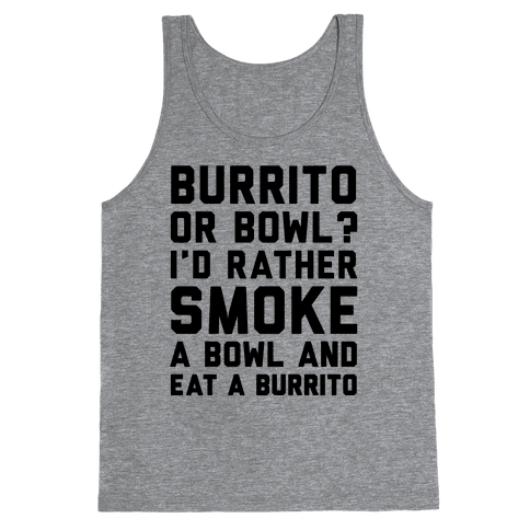 Burrito or Bowl? Tank Top
