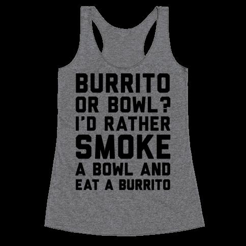 Burrito or Bowl? Racerback Tank Top