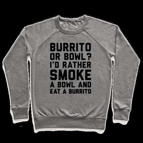 Burrito or Bowl? Pullover