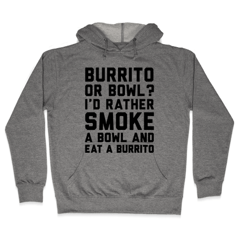 Burrito or Bowl? Hooded Sweatshirt