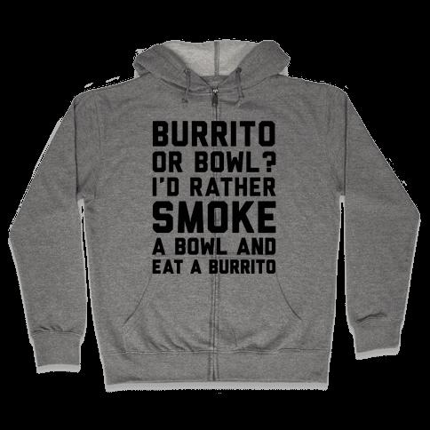 Burrito or Bowl? Zip Hoodie