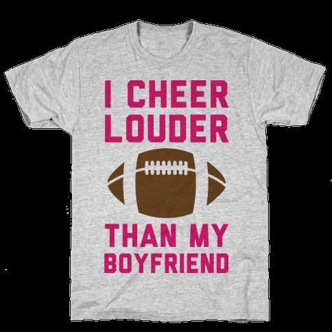 I Cheer Louder Than My Boyfriend Mens T-Shirt