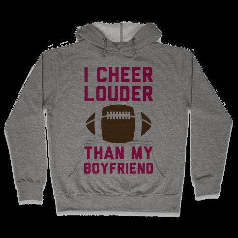 I Cheer Louder Than My Boyfriend Hooded Sweatshirt