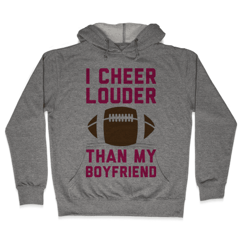 I Cheer Louder Than My Boyfriend Hooded Sweatshirt