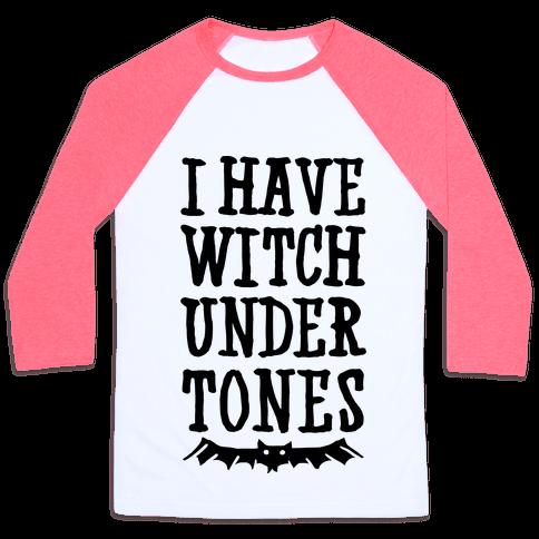 Witch Undertones Baseball Tee