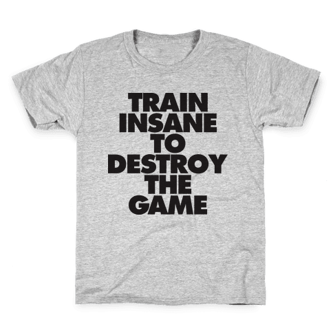 Train Insane To Destroy The Game (tank) Kids T-Shirt
