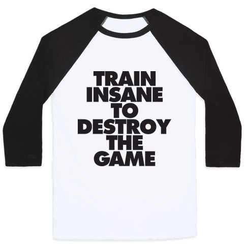 Train Insane To Destroy The Game (tank) Baseball Tee
