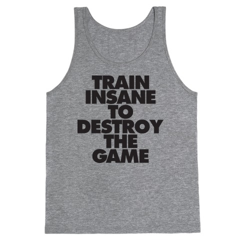 Train Insane To Destroy The Game (tank) Tank Top