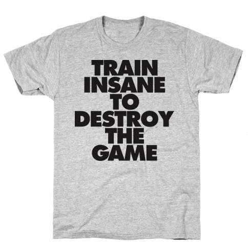 Train Insane To Destroy The Game (tank) Mens T-Shirt