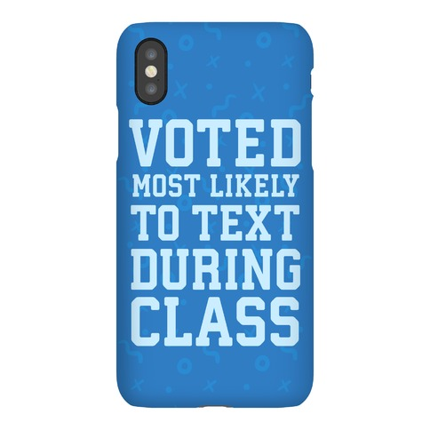 Voted Most Likely To Text During Class Phone Case