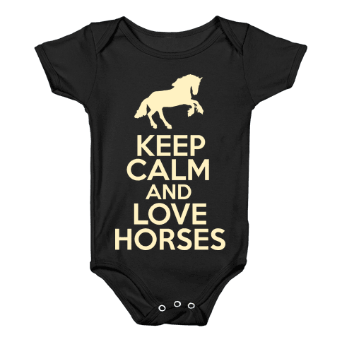 Keep Calm and Love Horses Baby Onesy