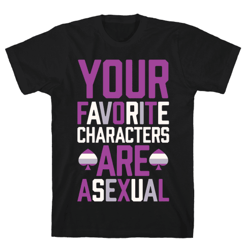 Your Favorite Characters Are Asexual Mens T-Shirt
