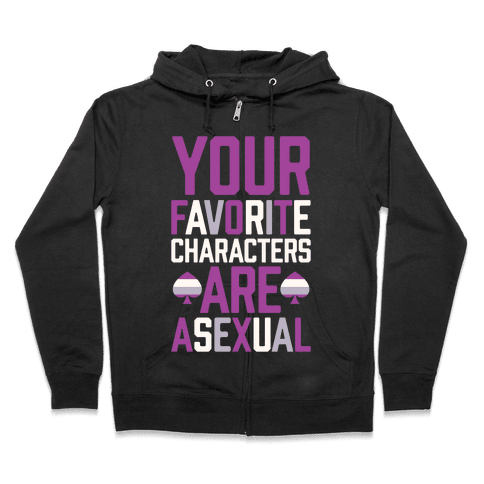Your Favorite Characters Are Asexual Zip Hoodie