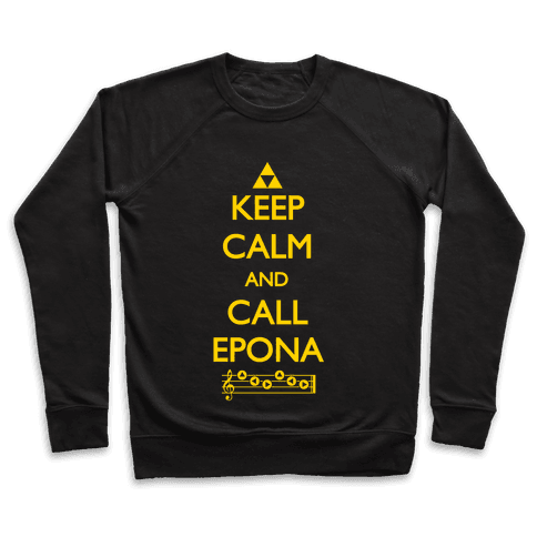 Keep Calm And Call Epona Pullover
